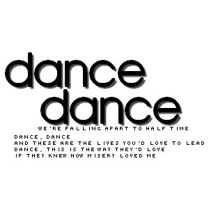 dance dance we are falling apart half time dance dance and these are ...