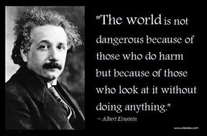 Albert Einstein Quote On The Dangerous World & The Lack Of Heroes