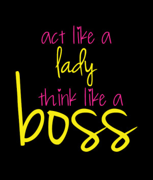 act like a lady think like a boss quotes