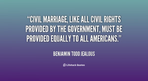 Civil marriage, like all civil rights provided by the government, must ...