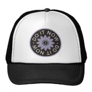 Motivational 3 Word Quotes ~Do It Now~ Trucker Hat
