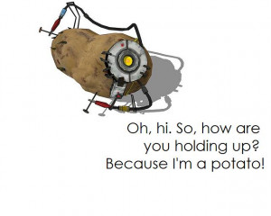 GLaDOS Quote Potato by nathanr2013