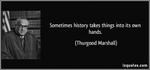More Thurgood Marshall Quotes