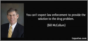 ... to provide the solution to the drug problem. - Bill McCollum
