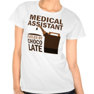 Medical Assistant (Funny) Chocolate Shirts