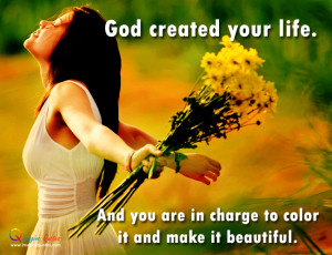 God created your life