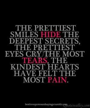 hide-the-deepest-secrets-the-prettiest-every-cry-the-most-tears.jpg ...