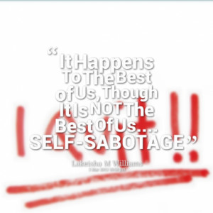 Quotes About Self Sabotage