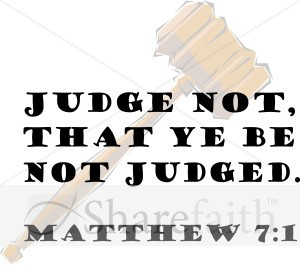 judge-not-lest-you-be-judged.jpg#Judge%20not%2C%20lest%20you%20be ...
