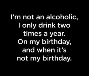 alcohol, alcohol birthday, birthday, drink, quote