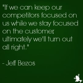 our competitors focused on us while we stay focuesd on the customer ...