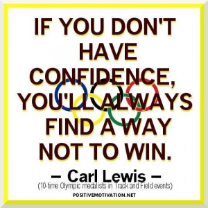 Inspirational olympic quotes if you dont have confidence youll always ...