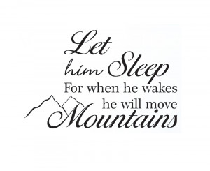 ... Decal Sticker Quote Vinyl Let Him Sleep Baby Boy Will Move Mountains