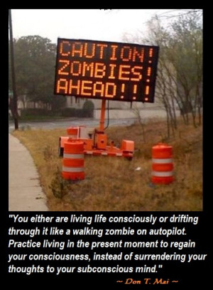 ... Minds quotes Life Lesson Quotes: Drifting Like a Walking Zombie