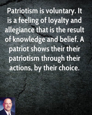 ... Patriot Shows Their Patriotism Through Their Actions, By Their Choice