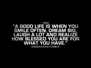 """... Lot And Realize How Blessed You Are For What You Have"""" ~ Life Quote"""