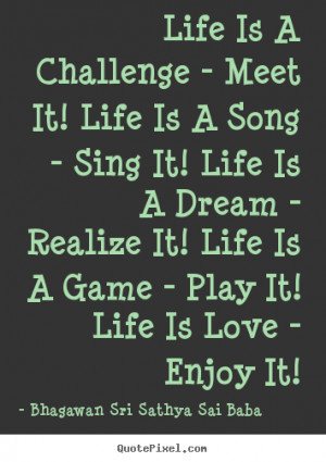 Life Is A Song - Sing It! Life Is A Dream - Realize It! Life Is A Game ...