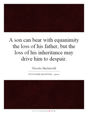 ... loss-of-his-father-but-the-loss-of-his-inheritance-may-drive-him-quote