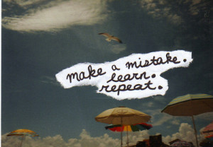 learn repeat make a mistake learn repeat life lessons sharpie advice ...