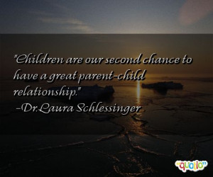 Children are our second chance to have a great parent -child ...