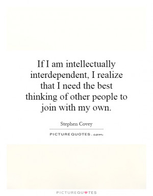 The Best Thinking Of Other People To Join With My Own Picture Quote 1