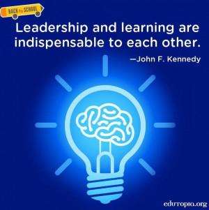 Leadership and learning JFK Jr. quote via www.Edutopia.org