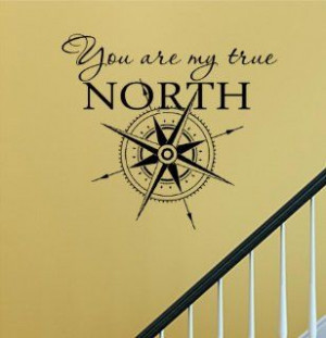 You are my true north star Vinyl Wall Decals Quotes Sayings Words Art ...
