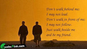 Dont Walk Behind Me by albert-camus Picture Quotes