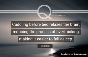 Cuddling In Bed Quotes Cuddling before bed relaxes