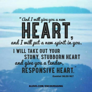 new heart great scripture to pray for those with a hardened heart