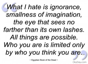 what i hate is ignorance egyptian book of the dead