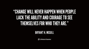 quote-Bryant-H.-McGill-change-will-never-happen-when-people-lack-2070 ...