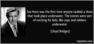 Sea Hunt was the first time anyone tackled a show that took place ...