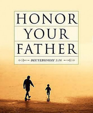 Honor Your Father ~ Father Quote