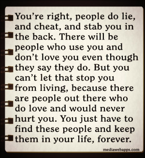 you in the back. There will be people who use you and don't love you ...