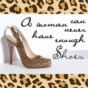 shoes #never #have #enough #women #quotes #classy #sassy