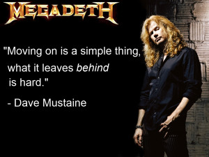 Dave Mustaine motivational inspirational love life quotes sayings ...