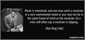 and you may catch a musician in a very unemotional mood or you may not ...