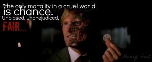 Harvey Dent (Harvey 2-Face) Quote 1 by kool001ify