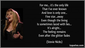 ... ... The feeling remains Even after the glitter fades - Stevie Nicks