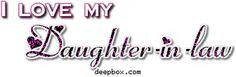 Quotes About Daughters In Law | love my daughter-in-law, I love my ...