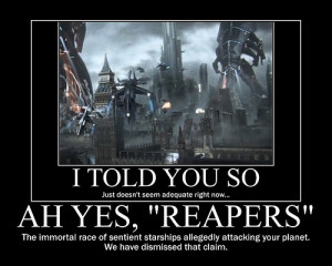 Ah, yes, 'Reapers'. The immortal race of sentient starships ...