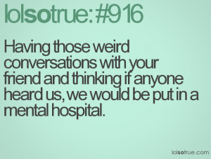 Lolsotrue Quotes About Friends
