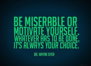 It's ALWAYS your choice! But being