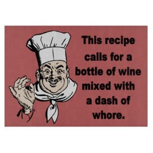Funny cooking quote on cutting board.