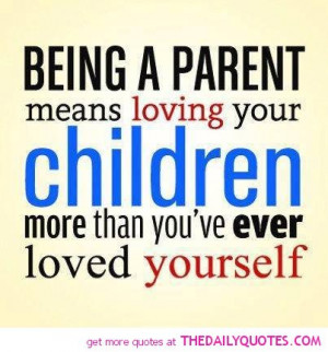 being parent love quotes funny quotes sayings pictures pics Sad Quotes ...