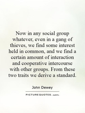 Now in any social group whatever, even in a gang of thieves, we find ...