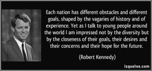 ... and their concerns and their hope for the future. - Robert Kennedy