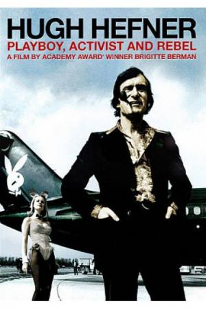 Hugh Hefner: Playboy, Activist and Rebel was released on DVD on Dec. 7 ...