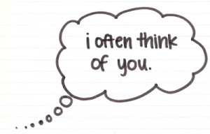 Quotes I often think Of you